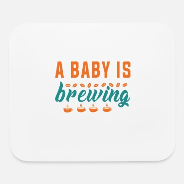 Pregnancy Announcement Funny Pregnancy Announcement A baby is Brewing - Mouse Pad