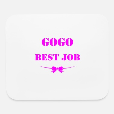 Gogo Being GoGo is best job ever - Mouse Pad