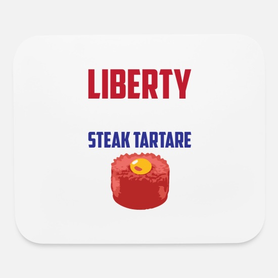 Proud Mouse Pads - Liberty, Equality Steak Tartare Funny French Food - Mouse Pad white