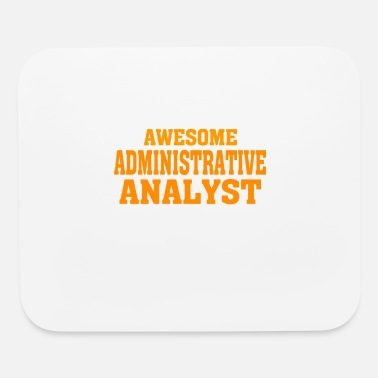 This is what an awesome ADMINISTRATIVE ANALYST lo - Mouse Pad