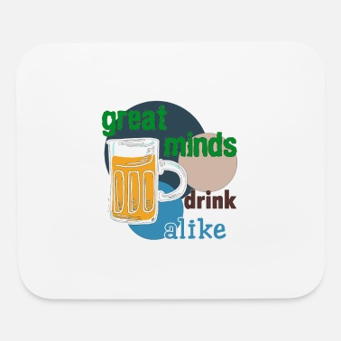 GREAT MINDS DRINK ALIKE - Mouse Pad