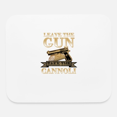 Leave Leave The Gun Take The Cannoli - Mouse Pad