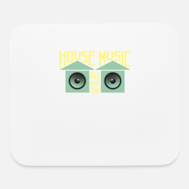 House HOUSE MUSIC: House Music All Night Long - Mouse Pad