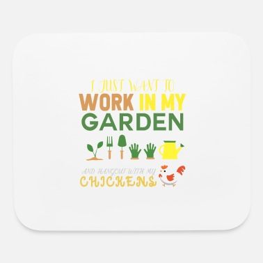 My I just want to Work in my Garden and hangout with - Mouse Pad