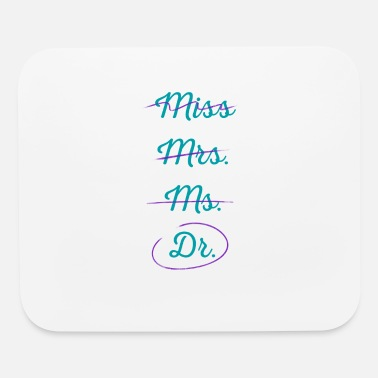 Miss Mrs Ms Dr Miss mrs ms doctor humor light version shirt - Mouse Pad