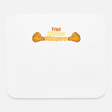 Chicken Fried Chicken Whisperer - Mouse Pad