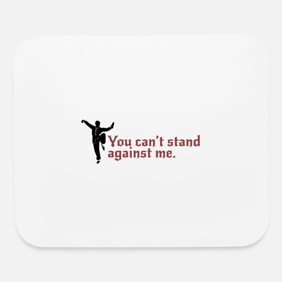 Shaolin Mouse Pads - You can't stand against me - Mouse Pad white