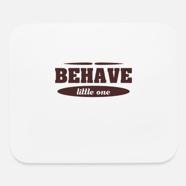 Miscellaneous Cute & Behave Tshirt Design Behave little one - Mouse Pad
