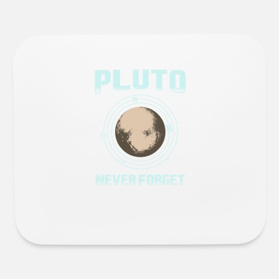 Pluto Mouse Pads - Pluto never forget gift - Mouse Pad white