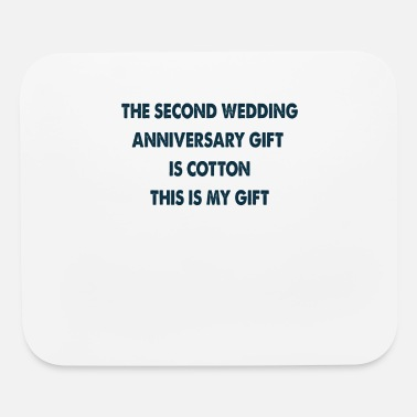 Husband the second wedding anniversary gift is cotton - Mouse Pad