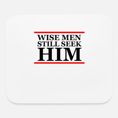 Wise men still seek him Christian Christianity - Mouse Pad