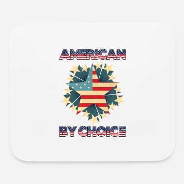 American Citizen american by choice Naturalized citizen - Mouse Pad