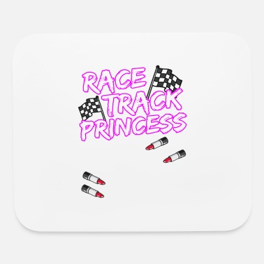 Race Car Driver RACE TRACK PRINCESS Racing Race Car Driver Gift - Mouse Pad