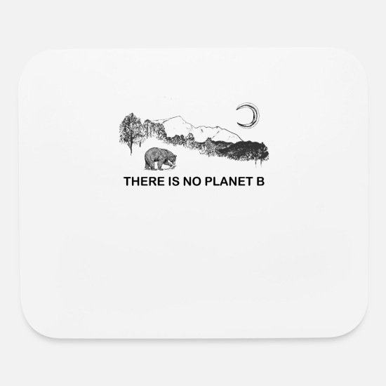 Planet Mouse Pads - There is No Planet B - Mouse Pad white