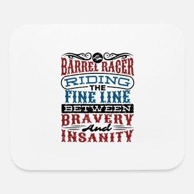 Barrel Barrel Racing Fine Line Between Bravery Insanity - Mouse Pad
