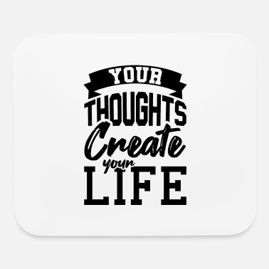 Thoughts Your Thoughts Create Your Life Giftidea - Mouse Pad