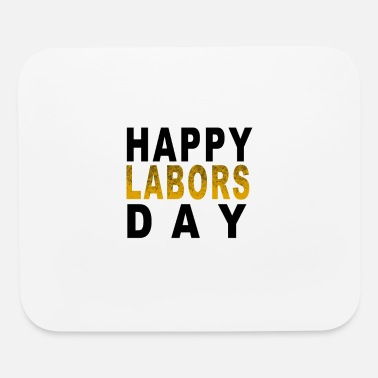 Labor Labors day - Mouse Pad