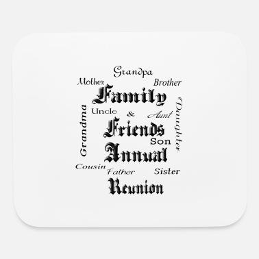 Family Reunion Family Reunion - Mouse Pad