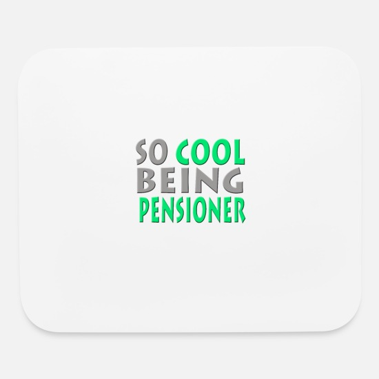 Birthday Mouse Pads - So cool being pensioner - Mouse Pad white