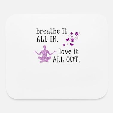 Buddhist Breathe It In Love It Out Yogi Chakra Meditation - Mouse Pad