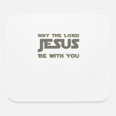 Pray May the Lord be with you - King Jesus God Faith - Mouse Pad