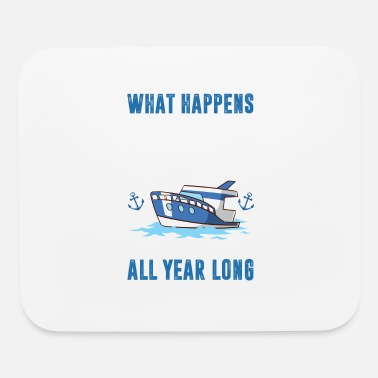 What happens on the cruise ship gets laughed about - Mouse Pad