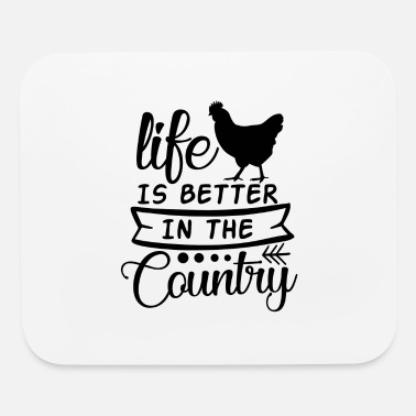 Country Life Life is Better In The Country - Mouse Pad