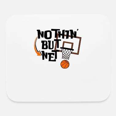 Net Nothin But Net Nothing But Net Basketball - Mouse Pad