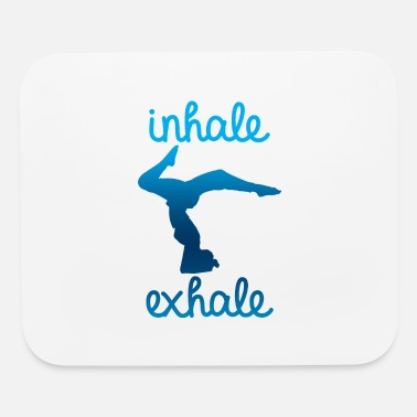 Exhale Inhale - Exhale - Mouse Pad