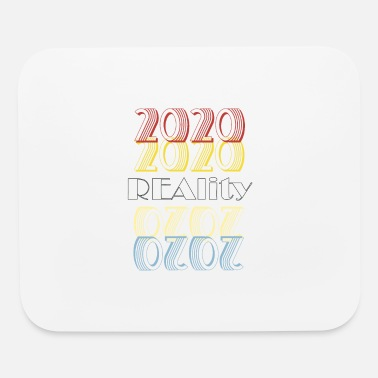 2020 Reality - Mouse Pad