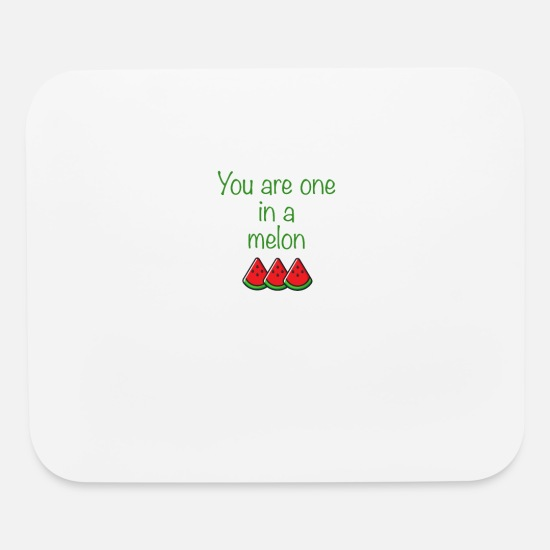 Design Mouse Pads - You are one in a melon - Mouse Pad white