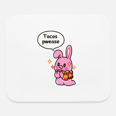 Tasty Tacos Mexico Tortilla Pwease food gift hare - Mouse Pad