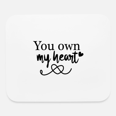 Heart You own my heart - Mouse Pad