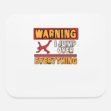 Jump Shot Warning I jump over everything cool jump shot gift - Mouse Pad