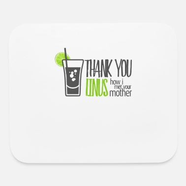 Thank You Linus How I Met Your Mother Funny Gift - Mouse Pad