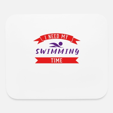 Freestyle I Need My Swimming Time Team - Mouse Pad