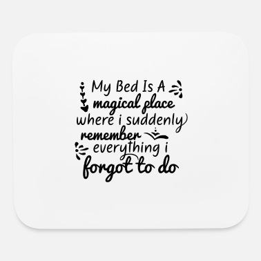 Bed Bed is a - Mouse Pad