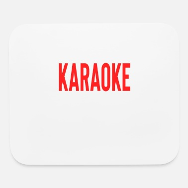 Day What Happens At Karaoke Stays At Karaoke - Mouse Pad