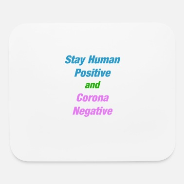 Stay Human Stay human positiv and corona negative - Mouse Pad