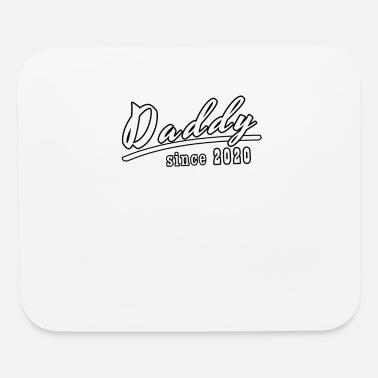 Since daddy since 2020 - Mouse Pad