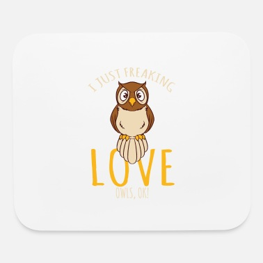 Nocturnal I Just Freaking Love Owls, OK! - Mouse Pad