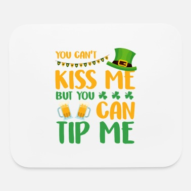 Move You can't kiss me but you can Tip me - Mouse Pad