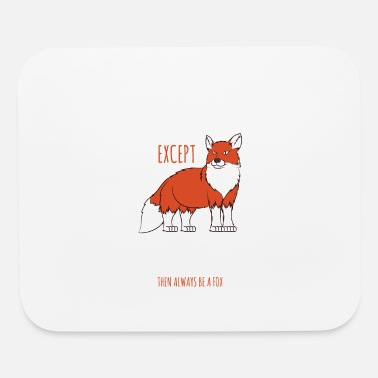 Squirrel Fox Gift-Always Be Yourself-Motivational - Mouse Pad