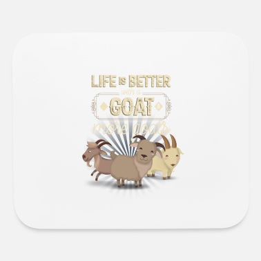 Goat Life Is Better With A Goat More Goats - Mouse Pad