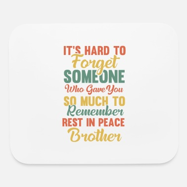 Heaven Never forget brother - Mouse Pad
