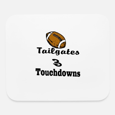 Tailgating Tailgates Touchdowns - Mouse Pad