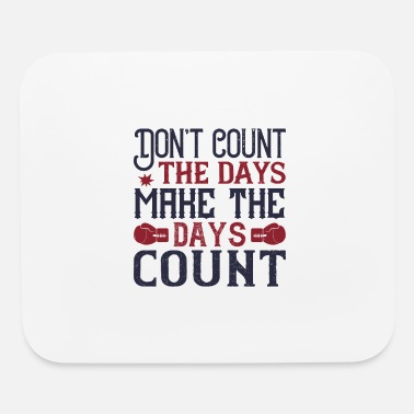 Champ Don't count the days, make the days count - Mouse Pad