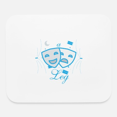 Scene Theater Stage Actor Actress Gift - Break A Leg - Mouse Pad