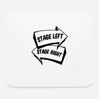 Stage Stage Left Stage Right shirt - Mouse Pad