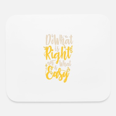 Ego Do What is Right not what is easy - Mouse Pad